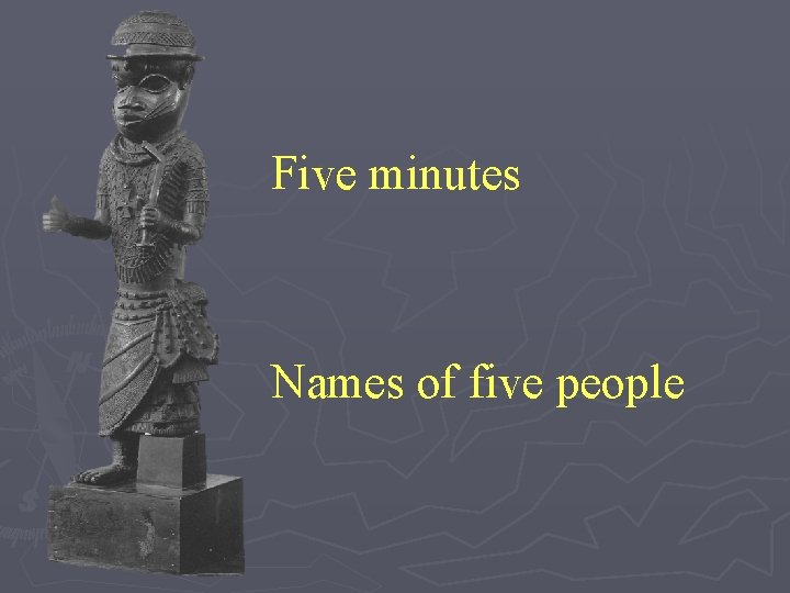 Five minutes Names of five people