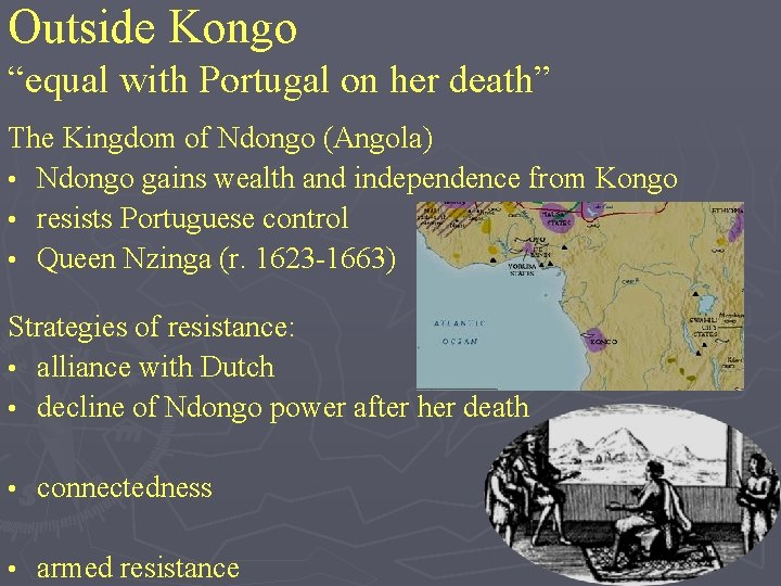 """Outside Kongo """"equal with Portugal on her death"""" The Kingdom of Ndongo (Angola) •"""