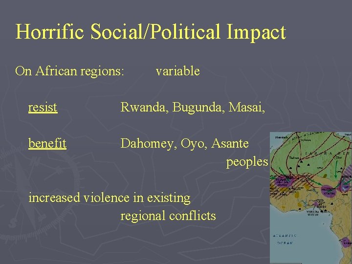 Horrific Social/Political Impact On African regions: variable resist Rwanda, Bugunda, Masai, benefit Dahomey, Oyo,