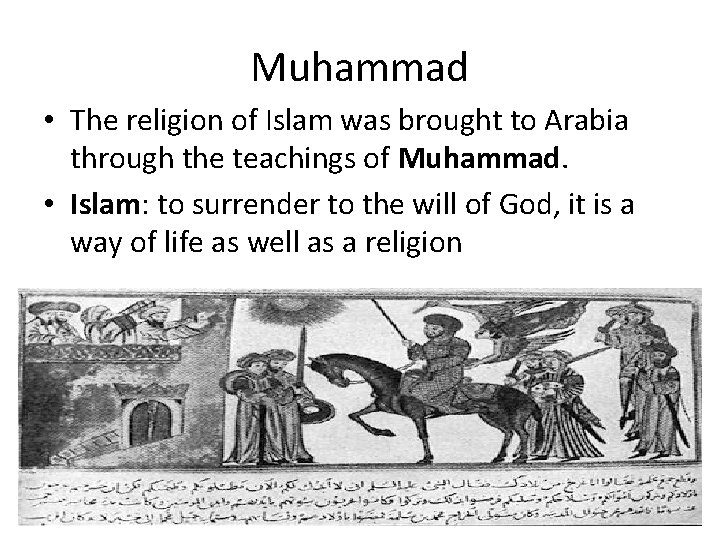 Muhammad • The religion of Islam was brought to Arabia through the teachings of