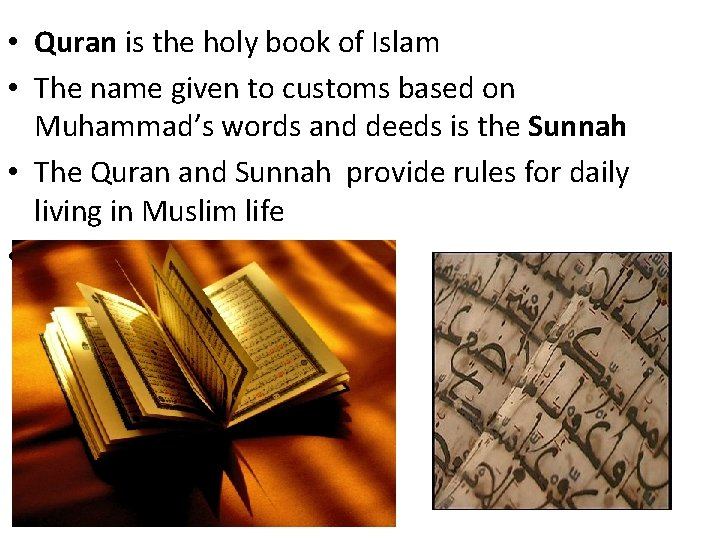 • Quran is the holy book of Islam • The name given to