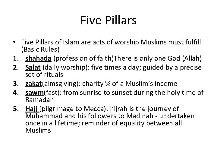 Five Pillars • Five Pillars of Islam are acts of worship Muslims must fulfill