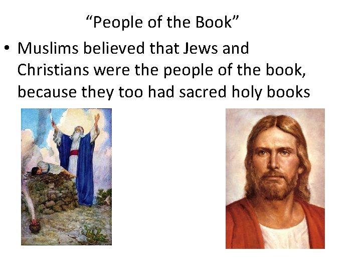 """""""People of the Book"""" • Muslims believed that Jews and Christians were the people"""