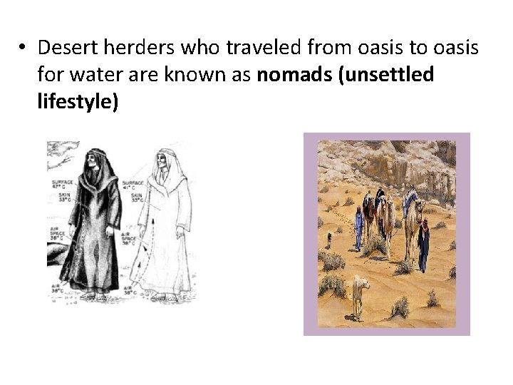 • Desert herders who traveled from oasis to oasis for water are known