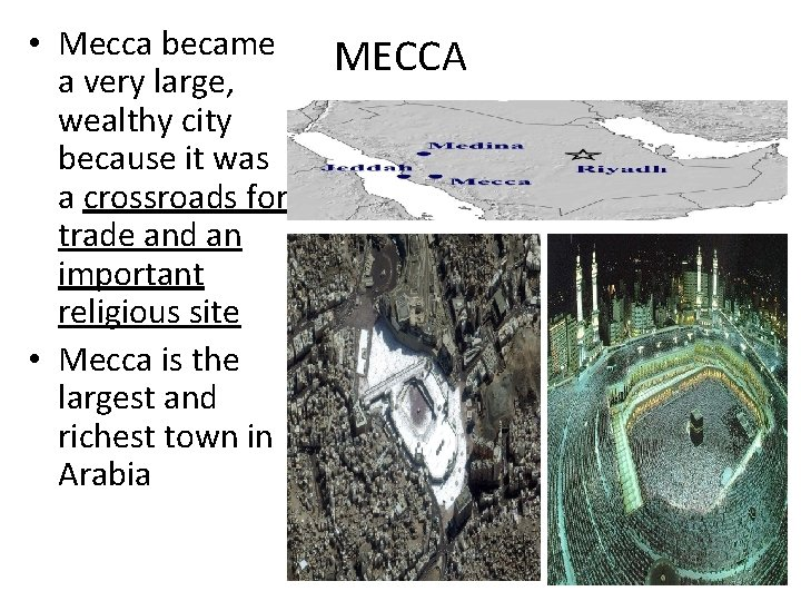• Mecca became a very large, wealthy city because it was a crossroads