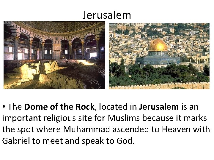 Jerusalem • The Dome of the Rock, located in Jerusalem is an important religious
