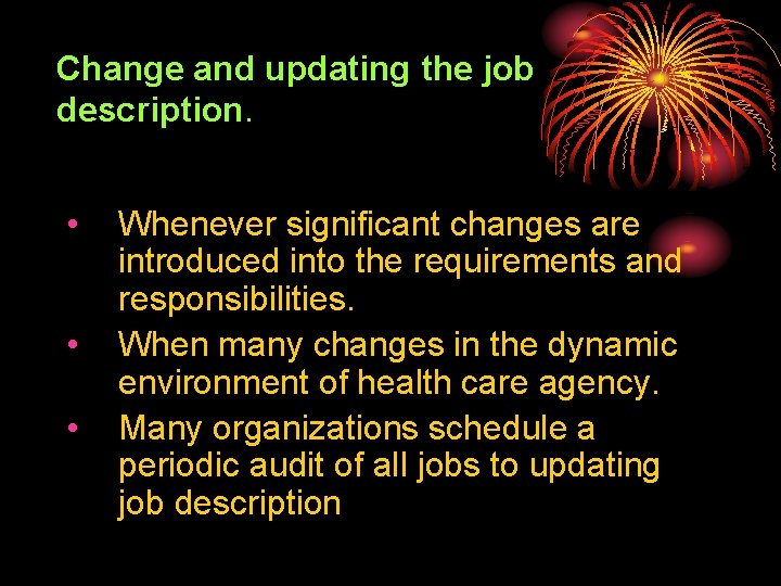 Change and updating the job description. • • • Whenever significant changes are introduced