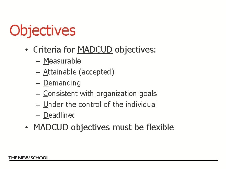 Objectives • Criteria for MADCUD objectives: – – – Measurable Attainable (accepted) Demanding Consistent