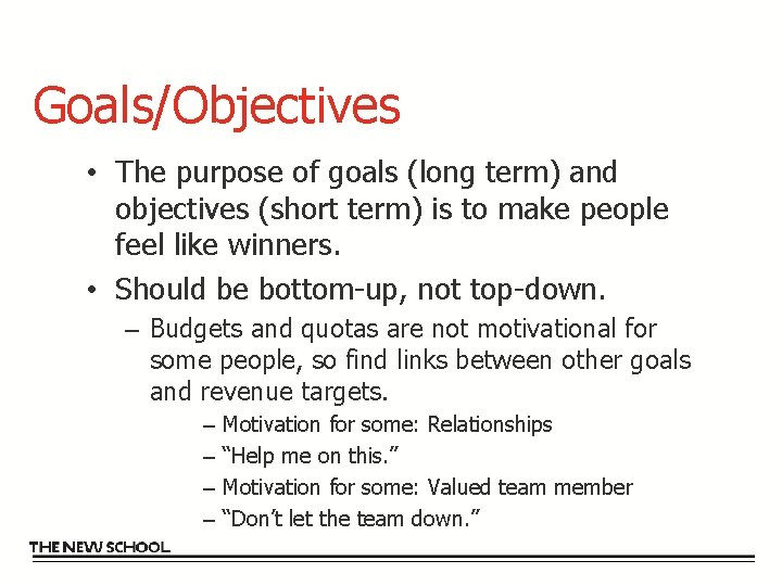 Goals/Objectives • The purpose of goals (long term) and objectives (short term) is to