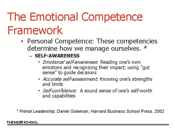 The Emotional Competence Framework • Personal Competence: These competencies determine how we manage ourselves.