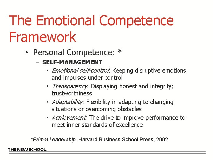 The Emotional Competence Framework • Personal Competence: * – SELF-MANAGEMENT • Emotional self-control: Keeping