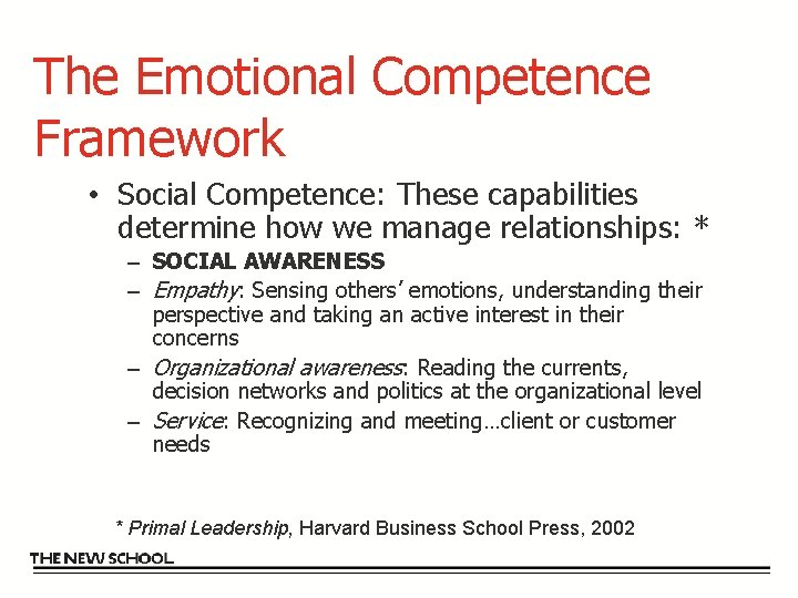 The Emotional Competence Framework • Social Competence: These capabilities determine how we manage relationships: