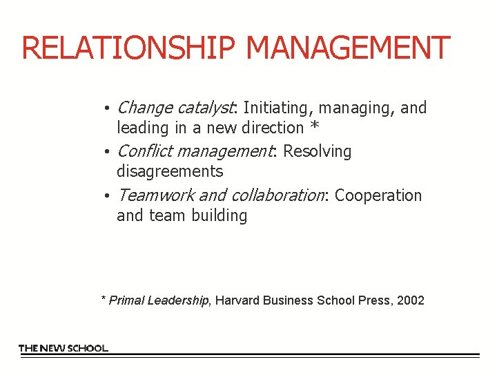 RELATIONSHIP MANAGEMENT • Change catalyst: Initiating, managing, and leading in a new direction *