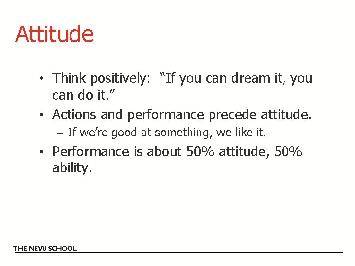 """Attitude • Think positively: """"If you can dream it, you can do it. """""""