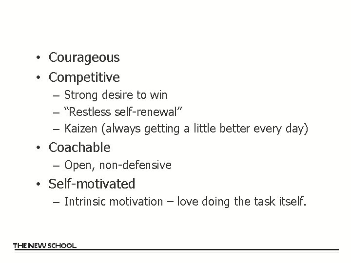 """• Courageous • Competitive – Strong desire to win – """"Restless self-renewal"""" –"""
