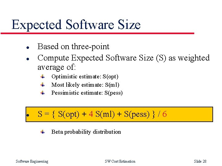 Expected Software Size l l Based on three-point Compute Expected Software Size (S) as