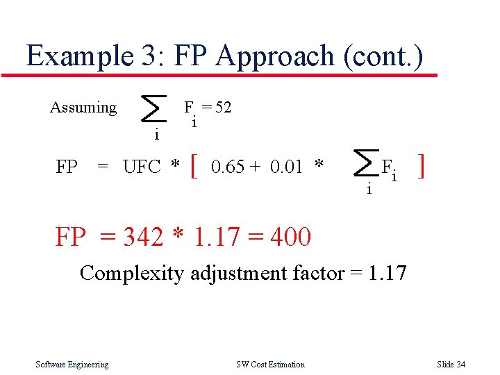 Example 3: FP Approach (cont. ) Assuming i FP = UFC * F =