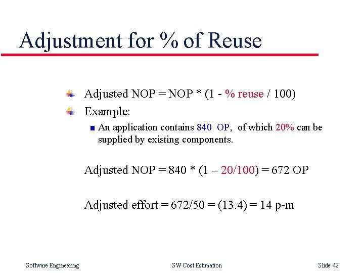 Adjustment for % of Reuse Adjusted NOP = NOP * (1 - % reuse
