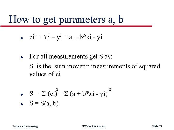 How to get parameters a, b l l ei = Yi – yi =