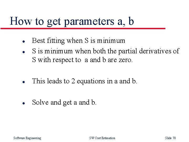 How to get parameters a, b l l Best fitting when S is minimum