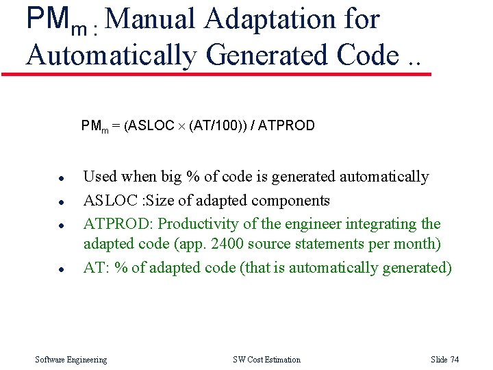 PMm : Manual Adaptation for Automatically Generated Code. . PMm = (ASLOC ´ (AT/100))