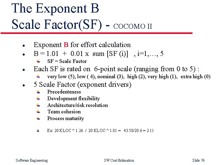 The Exponent B Scale Factor(SF) - COCOMO II l l Exponent B for effort