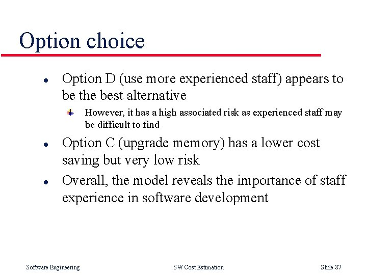 Option choice l Option D (use more experienced staff) appears to be the best