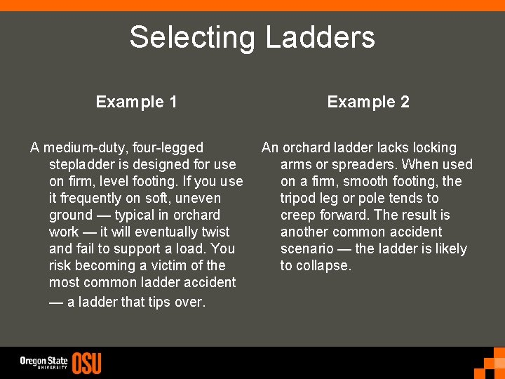 Selecting Ladders Example 1 Example 2 A medium-duty, four-legged stepladder is designed for use
