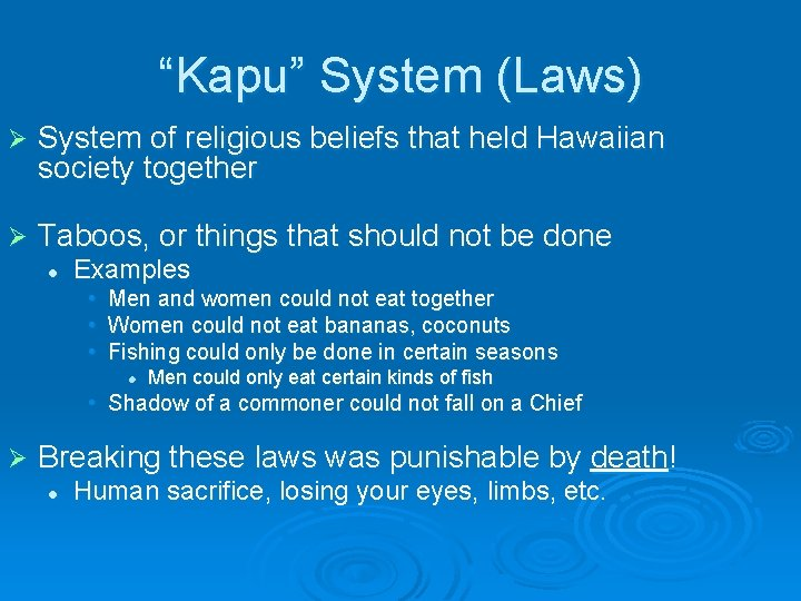 """""""Kapu"""" System (Laws) Ø System of religious beliefs that held Hawaiian society together Ø"""