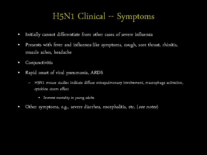 H 5 N 1 Clinical -- Symptoms • Initially cannot differentiate from other cases