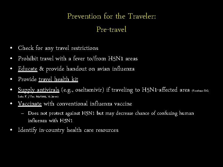 Prevention for the Traveler: Pre-travel • • • Check for any travel restrictions Prohibit