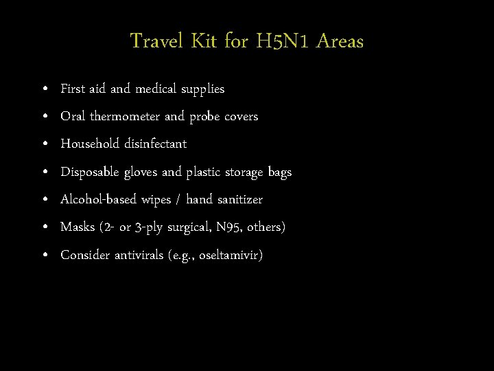 Travel Kit for H 5 N 1 Areas • • First aid and medical
