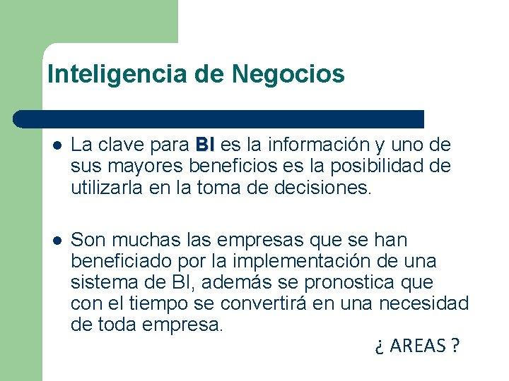Inteligencia de Negocios l La clave para BI es la información y uno de