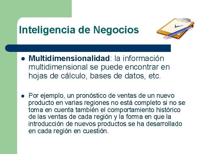 Inteligencia de Negocios l Multidimensionalidad: la información multidimensional se puede encontrar en hojas de