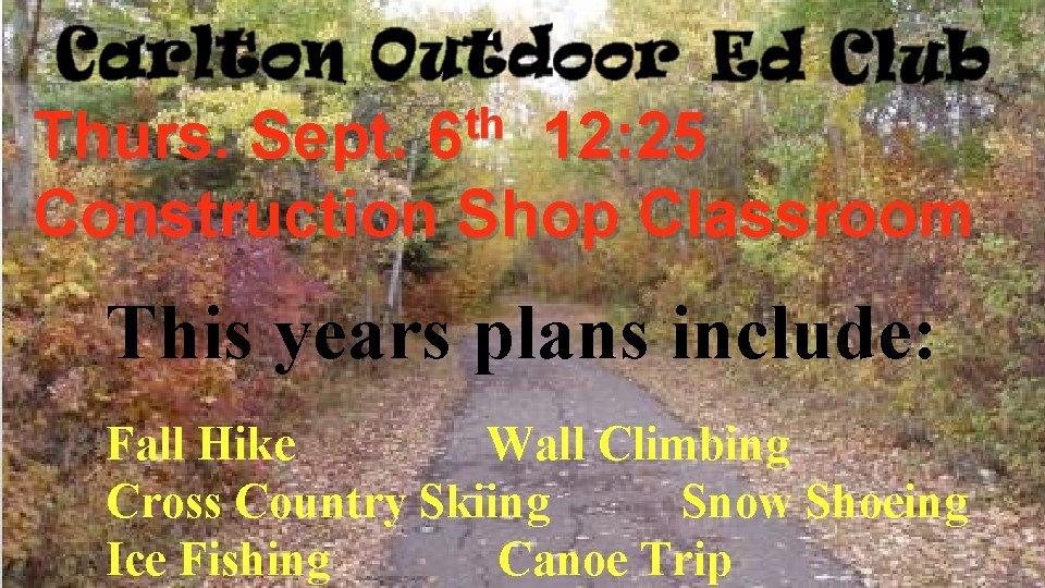 th 6 Thurs. Sept. 12: 25 Construction Shop Classroom This years plans include: Fall