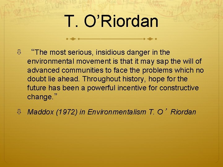 """T. O'Riordan """"The most serious, insidious danger in the environmental movement is that it"""