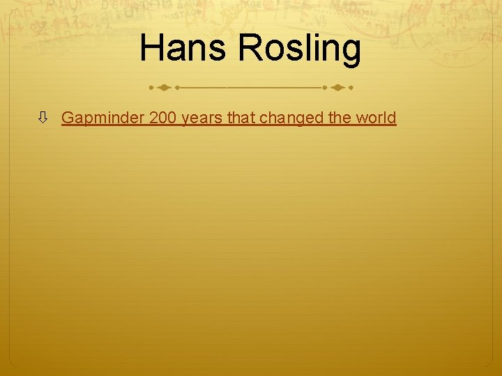 Hans Rosling Gapminder 200 years that changed the world