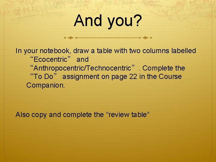 """And you? In your notebook, draw a table with two columns labelled """"Ecocentric"""" and"""