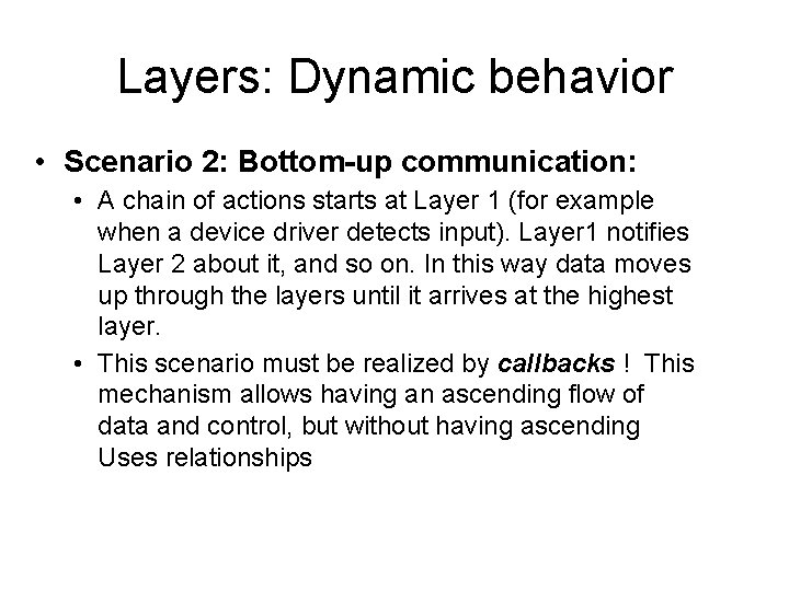 Layers: Dynamic behavior • Scenario 2: Bottom-up communication: • A chain of actions starts