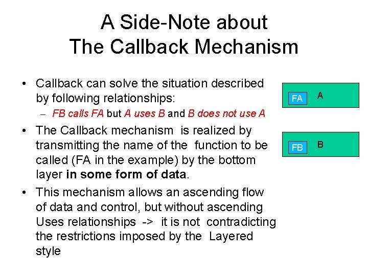 A Side-Note about The Callback Mechanism • Callback can solve the situation described by
