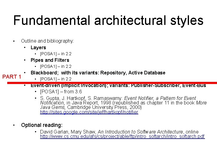 Fundamental architectural styles • Outline and bibliography: • Layers • [POSA 1] – in