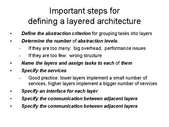 Important steps for defining a layered architecture • Define the abstraction criterion for grouping