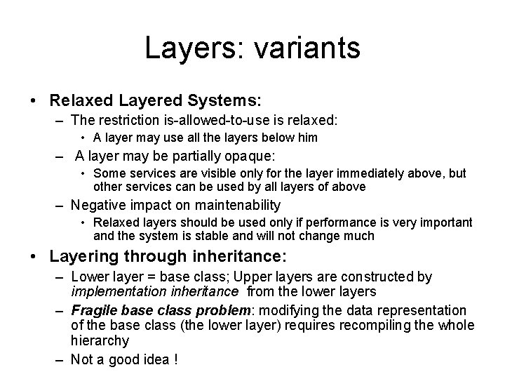 Layers: variants • Relaxed Layered Systems: – The restriction is-allowed-to-use is relaxed: • A