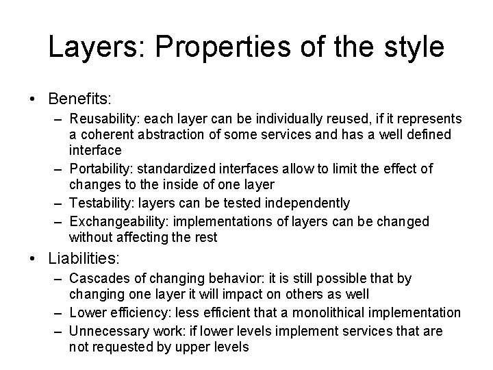 Layers: Properties of the style • Benefits: – Reusability: each layer can be individually