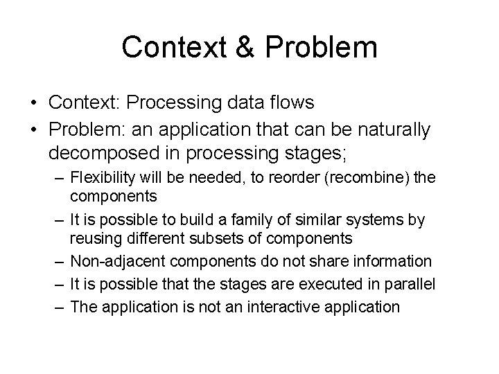 Context & Problem • Context: Processing data flows • Problem: an application that can