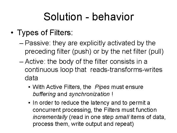 Solution - behavior • Types of Filters: – Passive: they are explicitly activated by