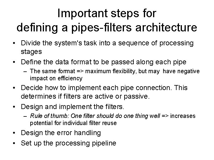 Important steps for defining a pipes-filters architecture • Divide the system's task into a