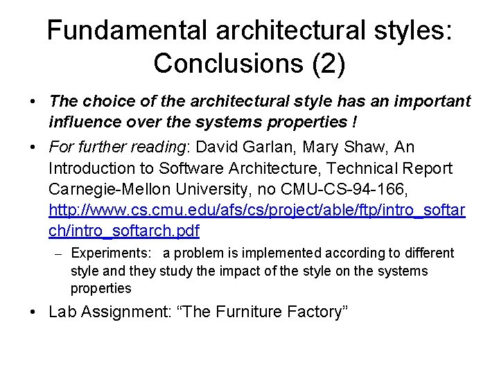 Fundamental architectural styles: Conclusions (2) • The choice of the architectural style has an