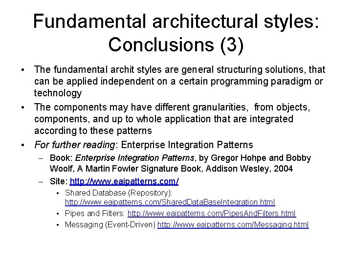Fundamental architectural styles: Conclusions (3) • The fundamental archit styles are general structuring solutions,