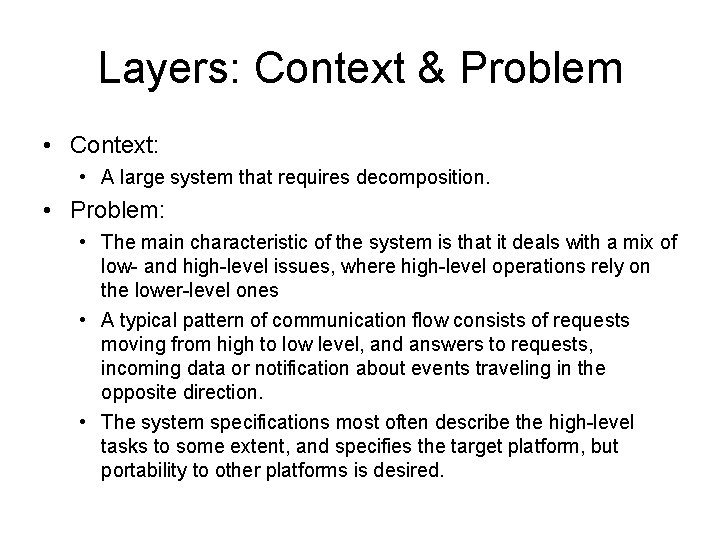 Layers: Context & Problem • Context: • A large system that requires decomposition. •